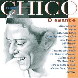 Chico Buarque – Chico 50 Anos – O Amante 1994 CD Completo