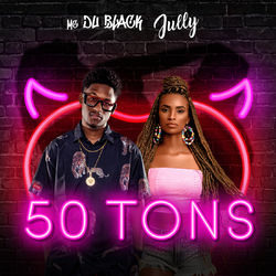Download MC Dú Black, Jully - 50 Tons