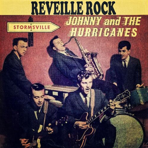 Johnny And The Hurricanes - Reveille Rock: lyrics and songs | Deezer