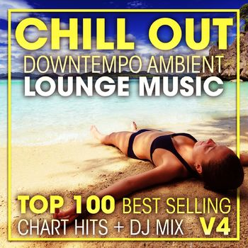 Chill out Downtempo Ambient Lounge Music Top 100 Best Selling Chart Hits V4 ( 2 Hr DJ Mix ) cover