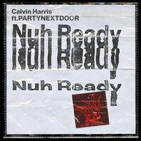 Nuh Ready Nuh Ready (S Garcia rmx) - CALVIN HARRIS