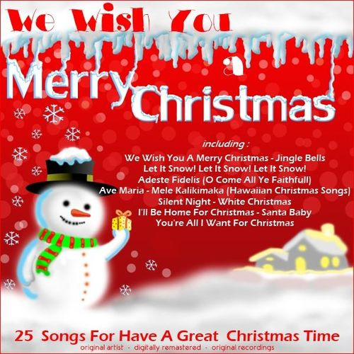 Various Artists: We Wish You a Merry Christmas (Songs for Have a Great Christmas Time) - Musikstreaming - Lyssna i Deezer