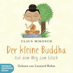 Der kleine Buddha - Auf dem Weg zum Glück Audiobook