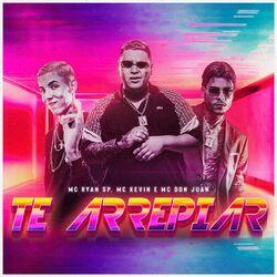 Música Te Arrepiar - MC Ryan SP(com Mc Kevin, Mc Don Juan) (2021) Download