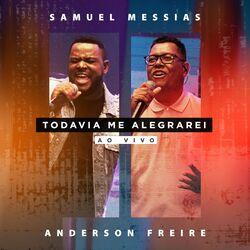 Capa Samuel Messias e Anderson Freire – Todavia Me Alegrarei (Ao Vivo) 2021