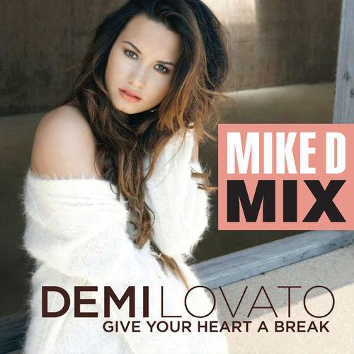 Baixar Single Give Your Heart A Break (Mike D Mix) – Demi Lovato (2012) Grátis
