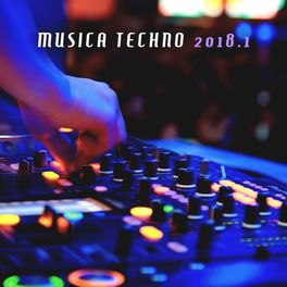 Album cover of Musica Techno 2018, Vol. 1