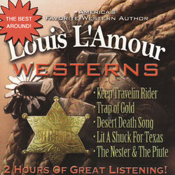 Keep Travelin Rider / Trap of Gold / Desert Death Song / Lit A Shuck for Texas / The Nester & The Puite Audiobook