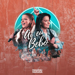 {DOWNLOAD} Aí eu bebo e fico tonto  - Maiara e Maraisa [MP3]