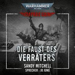Die Faust des Verräters - Warhammer 40.000: Ciaphas Cain 3 (Ungekürzt) Hörbuch kostenlos