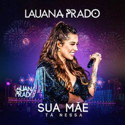 Sua Mãe Tá Nessa – Lauana Prado