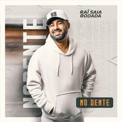 Raí Saia Rodada – No Dente 2021 CD Completo
