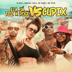 Ela Já Fez a Pose Vs Cupix – Dj W-Beatz part Bárbara Labres, MC Teteu e MC Danny