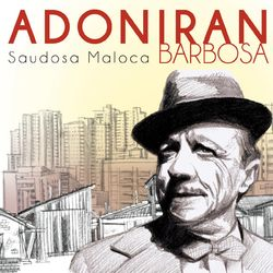 Download Adoniran Barbosa - Saudosa Maloca 2012