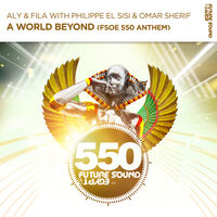 A World Beyond - ALY & FILA-PHILIPPE EL SISI