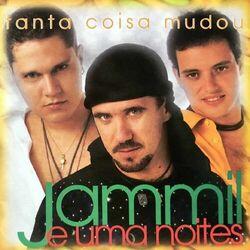 Jammil E Uma Noites – Tanta Coisa Mudou 1997 CD Completo