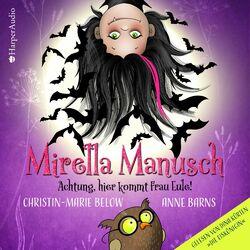 Mirella Manusch – Achtung, hier kommt Frau Eule! (ungekürzt) Audiobook
