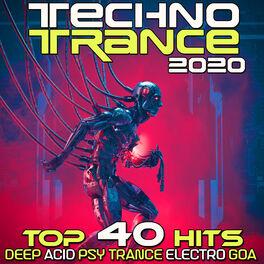 Album cover of Techno Trance 2020 Top 40 Hits Deep Acid Psy Trance Electro Goa