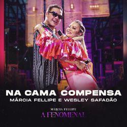 Música Na Cama Compensa – Márcia Fellipe feat. Wesley Safadão Mp3 download