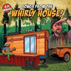 Songs from the Whirly House