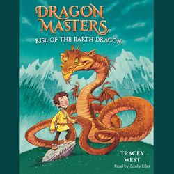 Rise of the Earth Dragon - Dragon Masters, Book 1 (Unabridged)