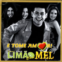 Download Limão Com Mel - E Tome Amor 2004