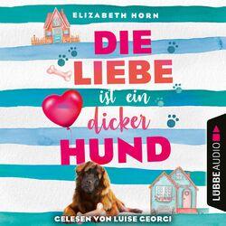 Die Liebe ist ein dicker Hund (Ungekürzt) Audiobook