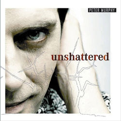 Peter Murphy – Unshattered 2006 CD Completo