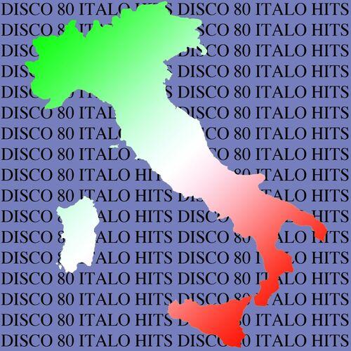 Disco 80 Italo Hits (Original Extended Version)