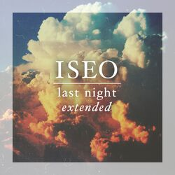Download Iseo - Last Night Extended 2016