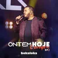 Bokaloka - Ontem, Hoje E Sempre – EP 2 (2021)