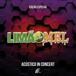 Limão Com Mel – Acústico In Concert – Edição Especial (Acústico | Ao Vivo) 2020 CD Completo