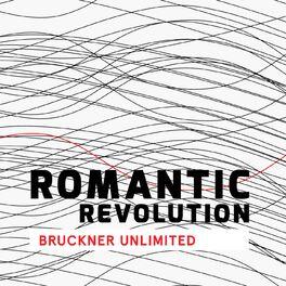 Album cover of Romantic Revolution - Bruckner Unlimited