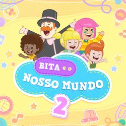 CD Bita e o Nosso Mundo 2 – Mundo Bita Mp3 download