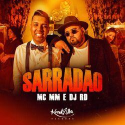 Sarradão – MC MM e DJ RD