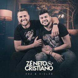 Zé Neto & Cristiano – Voz e Violão 2020 CD Completo
