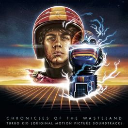 Album cover of Chronicles of the Wasteland / Turbo Kid (Original Motion Picture Soundtrack)