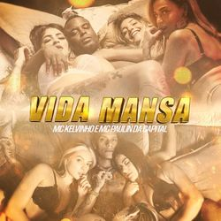 Música Vida Mansa - Mc Kelvinho(com MC Paulin da Capital) (2021) Download