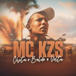 Chuta o Balde e Volta – MC KZS