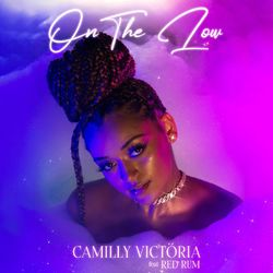On the Low (feat. Red Rum) - Camilly Victória Download