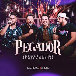 Baixar Pegador - João Bosco e Vinícius part Zé Neto e Cristiano