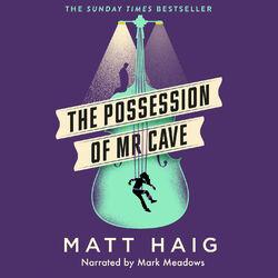 The Possession of Mr Cave (Unabridged)