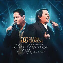 Gian e Giovani – Cantam João Mineiro e Marciano (Ao Vivo) 2021 CD Completo