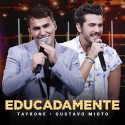 Educadamente – Tayrone e Gustavo Mioto