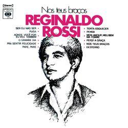 Reginaldo Rossi – Nos Teus Braços 1972 CD Completo