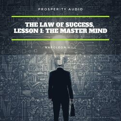 The Law of Success, Lesson I: The Master Mind Audiobook