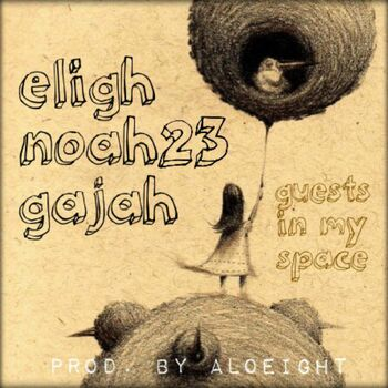 Guests in My Space (feat. Eligh, Noah23 & Gajah) cover