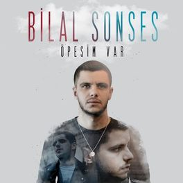 Bilal Sonses Opesim Var Lyrics And Songs Deezer