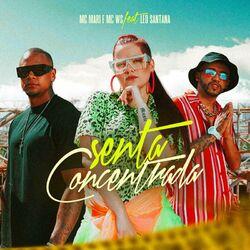 Senta Concentrada – Mc Mari part. MC WS e Léo Santana