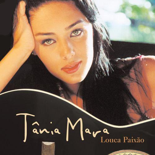 Baixar CD Louca Paixão – Tania Mara (2005) Grátis